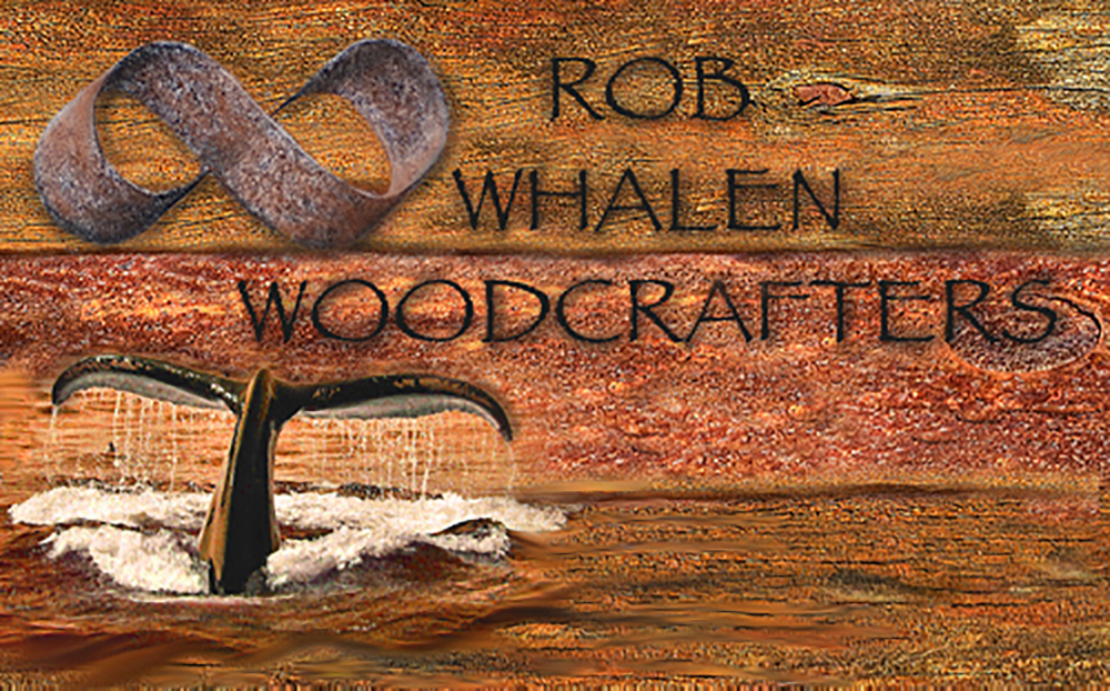 ©2007 ROB WHALEN WOODCRAFTERS